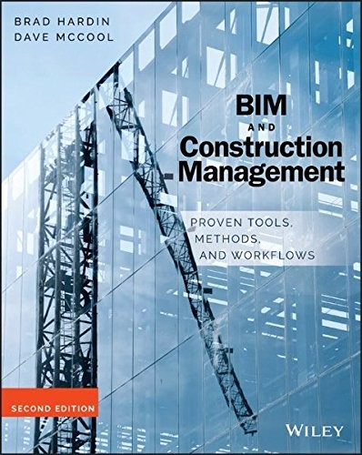 Bim And Construction Management Proven Tools Methods And Workflows 2nd Edition Book By Brad Hardin Dave Mccool Bimlar Directory